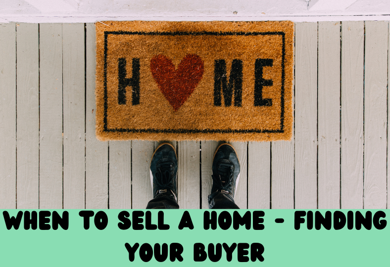 When to Sell Your Home - Finding a Buyer