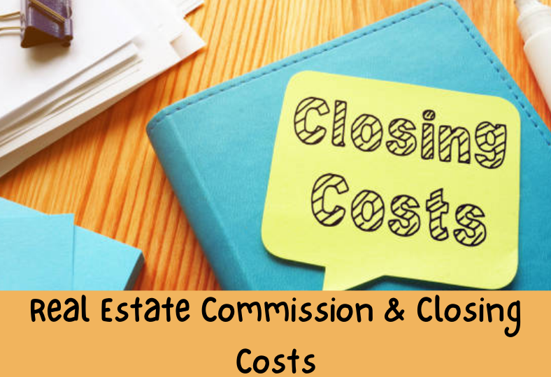 Closing Costs & Real Estate Commission